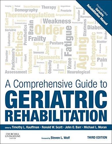 A Comprehensive Guide to Geriatric Rehabilitation: [previously entitled Geriatric Rehabilitation Manual], 3e (2014-09-09)