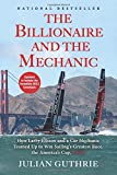 The Billionaire and the Mechanic: How Larry Ellison and a Car Mechanic Teamed Up to Win Sailing's Greatest Race, the America's Cup, Twice