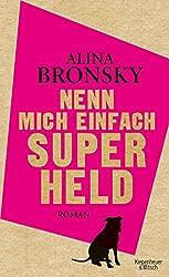 Nenn mich einfach Superheld: Roman