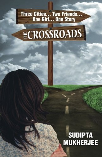 The Crossroads by Sudipta Mukherjee (2015-05-21)