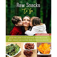 Raw Snacks To-Go: Kick the Junk Food Cravings with Delicious Raw Vegan and Gluten-Free Superfood Snacks (English Edition)