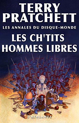Les Ch'tits Hommes libres: Les Annales du Disque-monde, T30 (Tiphaine Patraque t. 1)