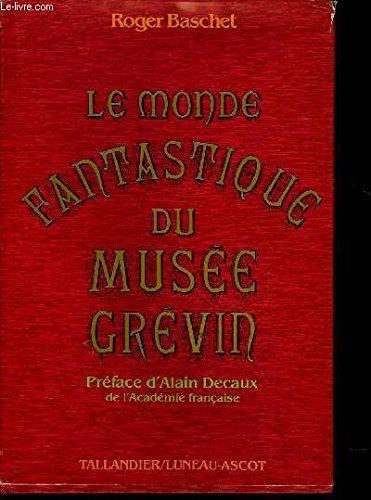 Le monde fantastique du Musée Grévin