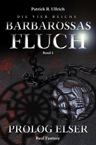 Die vier Reiche: Barbarossas Fluch - Prolog Elser