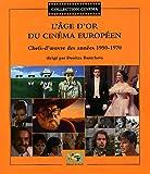 L'âge d'or du cinéma européen - Chefs-d'oeuvre des années 1950-1970