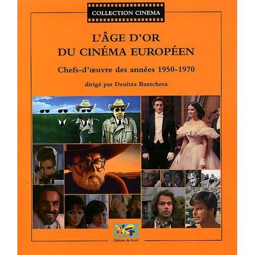 L'âge d'or du cinéma européen : Chefs-d'oeuvre des années 1950-1970
