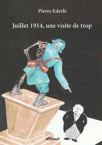 Juillet 1914, une visite de trop