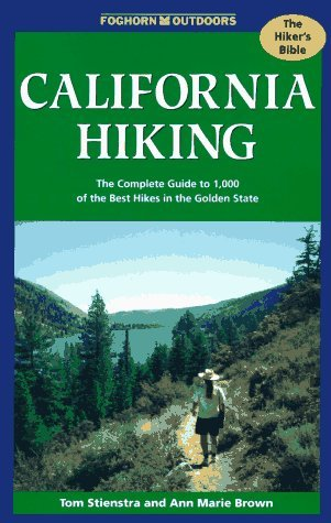 California Hiking: The Complete Guide to 1,000 of the Best Hikes in the Golden State (Foghorn Outdoors: California Hiking) by Tom Stienstra (1997-05-02)