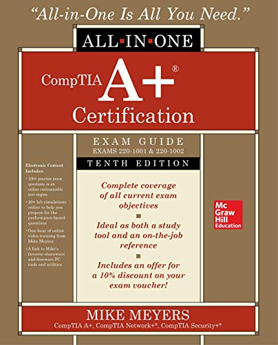 Comptia A+ Certification All-In-One Exam Guide, Tenth Edition (Exams 220-1001 & 220-1002) por Mike Meyers