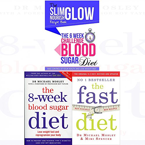 Michael Mosley and Mimi Spencer Diet Collection 3 Books Bundle (The 8-Week Blood Sugar Diet: Lose weight fast and reprogramme your body,The Fast Diet: Lose Weight, Stay Healthy, Live Longer - Revised and Updated,The 6 Week Challenge Blood Sugar Diet)