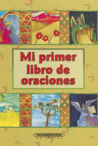 Mi Primer Libro De Oraciones (Coleccion Religiosidad Popular) (Mi Primer Libro De Oraciones)