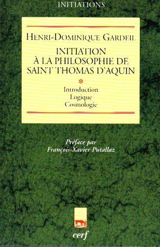 Initiation a la Philosophie de Saint Thomas d Aquin Tome I