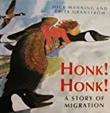 Honk! Honk! A Story of Migration by Mick Manning (1999-04-28)