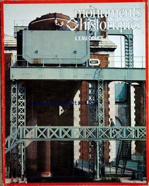 MONUMENTS HISTORIQUES [No 122] du 01/09/1982 - L'EAU DOUCE - ARCHITECTE DU QUOTIDIEN OU L'EAU SOURCE DE VIE - L'ARCHITECTURE DE L'INDUSTRIE OU L'EA VOIE ECONOMIQUE - L'ARCHITECTURE DU PLAISIR OU LES JEUX D'EAU.