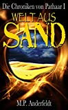 Welt aus Sand: Die Chroniken von Pathaar I von Martin P. Anderfeldt