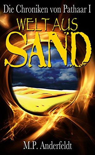 Buchseite und Rezensionen zu 'Welt aus Sand: Die Chroniken von Pathaar I' von Martin P. Anderfeldt