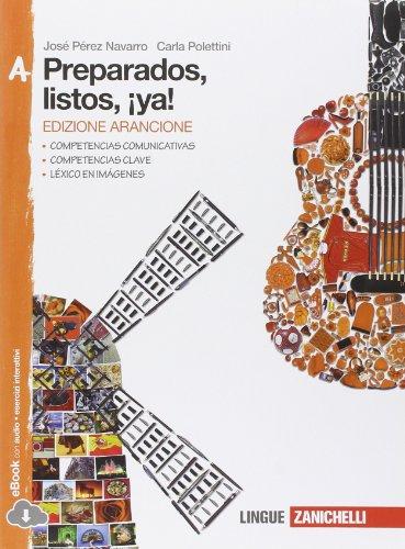 Preparados, listos, ya!. Vol. A. Ediz. arancione. Per la Scuola media. Con e-book. Con espansione online