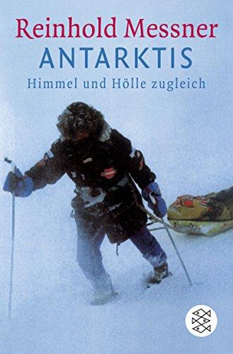 Antarktis: Himmel und Hölle zugleich (German Edition) por Reinhold Messner