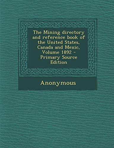 The Mining directory and reference book of the United States, Canada and Mexic, Volume 1892
