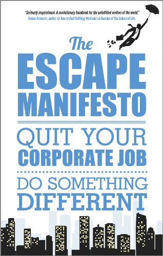 The escape manifesto quit your corporate job do something the escape manifesto quit your corporate job do something different by escape fandeluxe Image collections