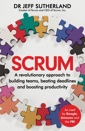 Scrum: A revolutionary approach to building teams, beating deadlines and boosting productivity by Jeff Sutherland (2014-08-28)