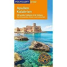 POLYGLOTT on tour Reiseführer Apulien/Kalabrien: Mit großer Faltkarte, 80 Stickern und individueller App