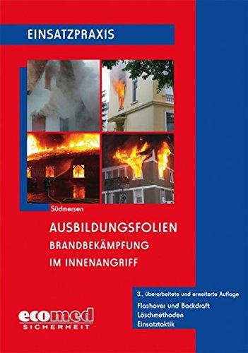 Ausbildungsfolien Brandbekämpfung im Innenangriff, CD-ROMFlashover und Backdraft - Löschmethoden - Einsatztaktik