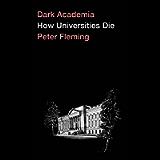 Dark Academia: How Universities Die