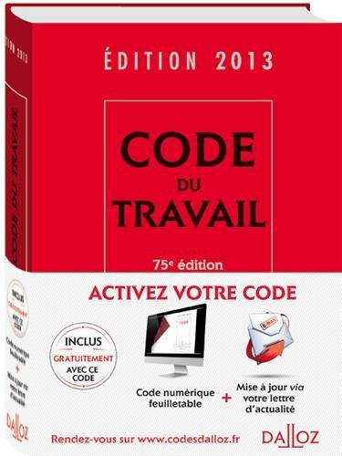 Code du travail 2013 + addendum - 75e éd. par Christophe Radé