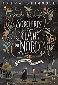 Les Sorcières du clan Nord, tome 1:Le sortilège de minuit par Brignull