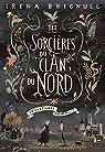 Les sorcières du clan du Nord, tome 1 : Le sortilège de minuit par Brignull