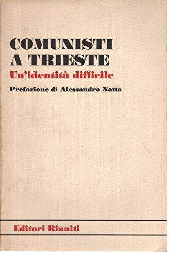 Comunisti a Trieste. Un'identità difficile