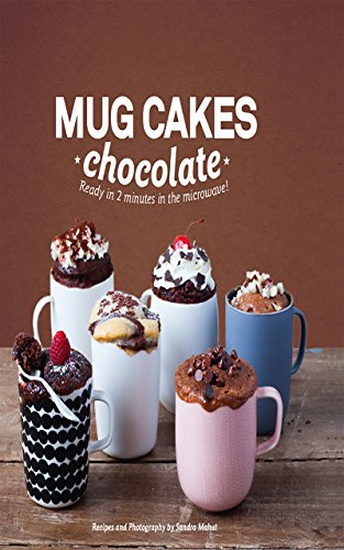 Mug Cakes Chocolate: Ready in 2 minutes in the microwave! (English Edition)