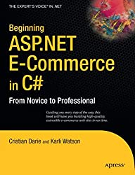 Beginning ASP.NET E-Commerce in C#: From Novice to Professional