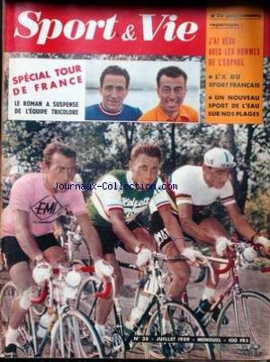 SPORT ET VIE [No 38] du 01/07/1959 - LE TOUR DE FRANCE - LES PUNCHEURS DU TOUR - LE SECRET DE CHARLY GAUL - LE CODE SOUS-MARIN - J'AI VECU AVEC LES HOMMES DE L'ESPACE - LE SURFING - POLYTECHNIQUE - ANQUETIL - ATHLETISME A VARSOVIE - ESPOIR OLYMPIQUE. par Collectif