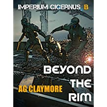 Beyond the Rim: Space Marines and an imperial investigator, racing to head off a galactic empire war. (Rebels and Patriots Book 2) (English Edition)
