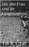 Die alte Frau und ihr Grammophon
