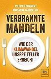 Verbrannte Mandeln: Wie der Klimawandel unsere Teller erreicht - Wilfried Bommert
