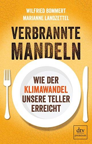 Preisvergleich Produktbild Verbrannte Mandeln: Wie der Klimawandel unsere Teller erreicht