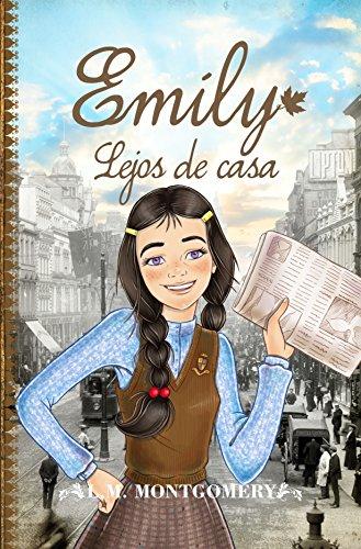 Emily lejos de casa / Emily Climbs par Lucy Maud Montgomery
