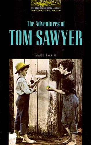 The Oxford Bookworms Library Stage 1: Stage 1: 400 Headwords: The Adventures of Tom Sawyer (Oxford Bookworms ELT) por Mark Twain
