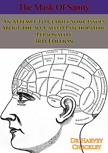 The Mask Of Sanity: An Attempt To Clarify Some Issues About the So-Called Psychopathic Personality 3rd Edition