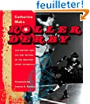 Roller Derby: The History and All-Gir...