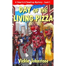 Day of the Living Pizza (A Smarts & Dewdrop Mystery Book 1)