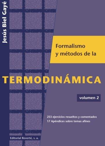 Formalismo Y Métodos De La Termodinámica. Vol. 2: Volume 2 por Jesús Biel Gayé