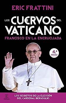 Los cuervos del Vaticano eBook: Eric Frattini: Amazon.es