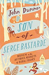 Son of Serge Bastarde: Mayhem in the Antiques Markets of Rural France (English Edition)