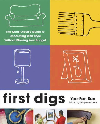 First Digs: The Quasi-Adult's Guide to Decorating with Style---Without Blowing Your Budget (English Edition)