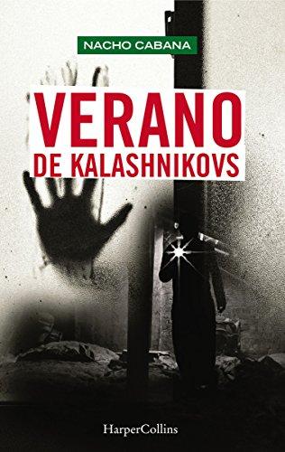 Verano de Kalashnikovs por José Ignacio Pérez Cabana