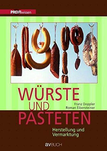 Würste und Pasteten: Herstellung und Vermarktung